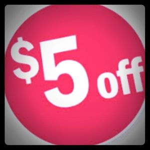 $5 off EVERYTHING!